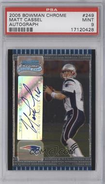 2005 Bowman Chrome - [Base] #249 - Matt Cassel [PSA 9]