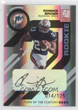 2005 Donruss Elite - [Base] - Turn of the Century Autographs [Autographed] #179 - Ronnie Brown /125
