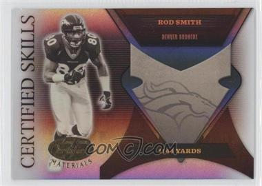 2005 Leaf Certified Materials - Certified Skills - Mirror #CS-42 - Rod Smith /500