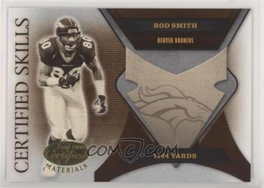 2005 Leaf Certified Materials - Certified Skills #CS-42 - Rod Smith /750