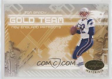 2005 Leaf Certified Materials - Gold Team #GT-24 - Tom Brady /750