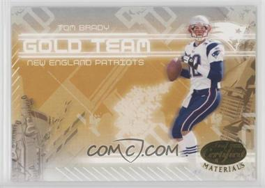 2005 Leaf Certified Materials - Gold Team #GT-24 - Tom Brady /750