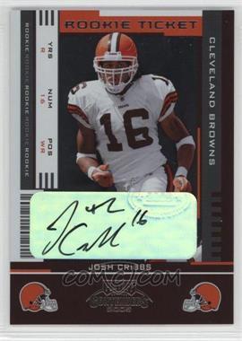 2005 Playoff Contenders - [Base] #187 - Rookie Ticket - Josh Cribbs