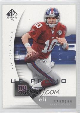 2005 SP Authentic - UD Promos #56 - Eli Manning