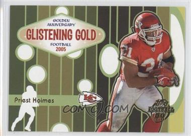 2005 Topps - Glistening Gold #GG1 - Priest Holmes