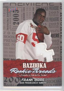 2005 Topps Bazooka - Rookie Threads #BZR-FG - Frank Gore