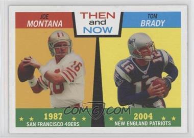2005 Topps Heritage - Then and Now #TN2 - Joe Montana, Tom Brady
