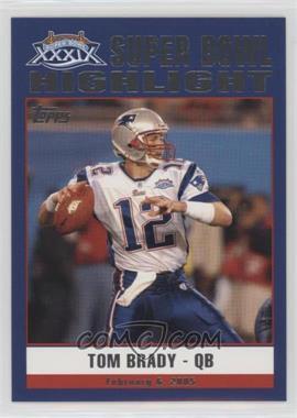 2005 Topps New England Patriots Super Bowl XXXIX Champions - Box Set [Base] #49 - Tom Brady