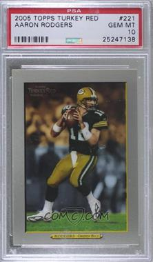 2005 Topps Turkey Red - [Base] #221 - Aaron Rodgers [PSA10GEMMT]