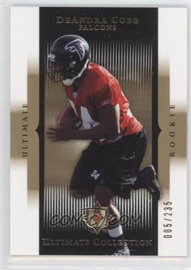 2005 Ultimate Collection - [Base] #106 - DeAndra Cobb /235