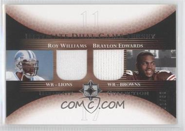 2005 Ultimate Collection - Ultimate Dual Game Jersey #DJ-WE - Braylon Edwards, Roy Williams /50