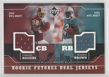 2005 Upper Deck - Rookie Futures Dual Jerseys #RD-RB - Carlos Rogers, Ronnie Brown