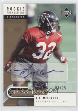 2005 Upper Deck NFL Foundations - [Base] - Exclusive #219 - T.A. McLendon /25