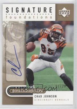 2005 Upper Deck NFL Foundations - Signature Foundations - Gold #SF-CJ - Chad Johnson /20