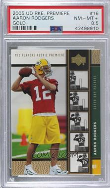 2005 Upper Deck NFL Players Rookie Premiere - [Base] - Gold #16 - Aaron Rodgers [PSA8.5NM‑MT+]