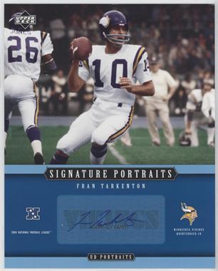 2005 Upper Deck Portraits - Signature Portraits #SP-33 - Fran Tarkenton