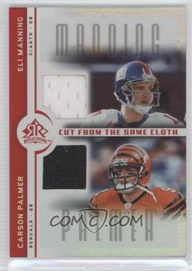 2005 Upper Deck Reflections - Cut from the Same Cloth #CC-MP - Eli Manning, Carson Palmer