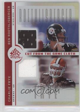 2005 Upper Deck Reflections - Cut from the Same Cloth #CC-RF - Ben Roethlisberger, Charlie Frye