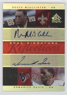 2005 Upper Deck Reflections - Dual Signature Reflections - [Autographed] #DS-MD - Deuce McAllister, Domanick Davis /70