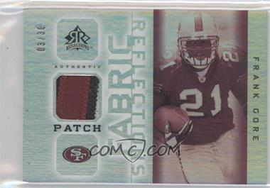 2005 Upper Deck Reflections - Future Fabric Reflections - Patch #FFRP-FG - Frank Gore /30