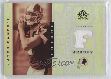 2005 Upper Deck Reflections - Future Fabric Reflections #FFR-JC - Jason Campbell