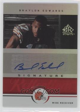 2005 Upper Deck Reflections - Signature Reflections - [Autographed] #SR-BE - Braylon Edwards