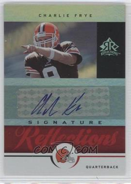 2005 Upper Deck Reflections - Signature Reflections - [Autographed] #SR-CF - Charlie Frye