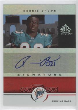 2005 Upper Deck Reflections - Signature Reflections - [Autographed] #SR-RB - Ronnie Brown