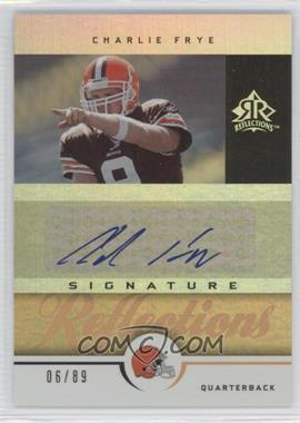 2005 Upper Deck Reflections - Signature Reflections - Gold [Autographed] #SR-CF - Charlie Frye /89