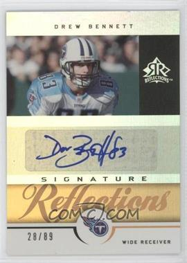 2005 Upper Deck Reflections - Signature Reflections - Gold [Autographed] #SR-DB - Drew Bennett /89
