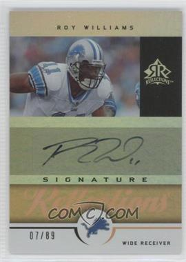 2005 Upper Deck Reflections - Signature Reflections - Gold [Autographed] #SR-RO - Roy Williams /89