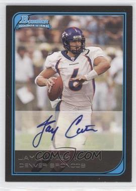 2006 Bowman - [Base] - Rookie Autographs [Autographed] #114 - Jay Cutler /199
