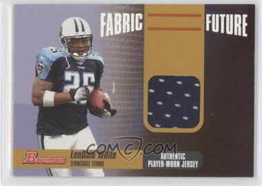 2006 Bowman - Fabric of the Future - Gold #FF-LW - LenDale White /100