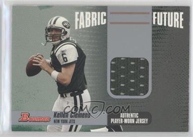 2006 Bowman - Fabric of the Future #FF-KC - Kellen Clemens