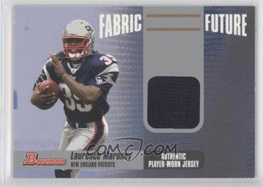 2006 Bowman - Fabric of the Future #FF-LM - Laurence Maroney