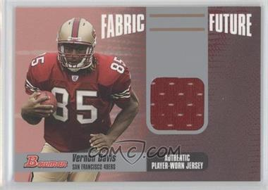 2006 Bowman - Fabric of the Future #FF-VD - Vernon Davis