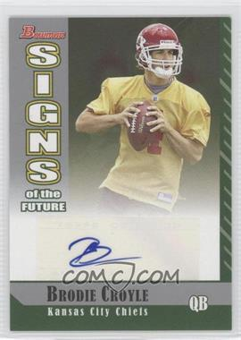 2006 Bowman - Signs of the Future #SF-BC - Brodie Croyle