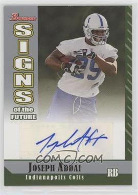 2006 Bowman - Signs of the Future #SF-JA - Joseph Addai