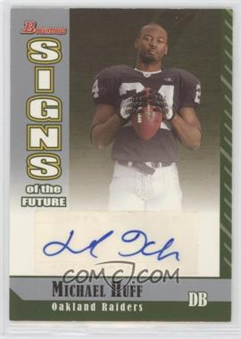2006 Bowman - Signs of the Future #SF-MHU - Michael Huff