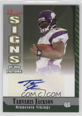 2006 Bowman - Signs of the Future #SF-TJ - Tarvaris Jackson