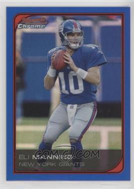 2006 Bowman Chrome - [Base] - Blue Refractor #146 - Eli Manning /150