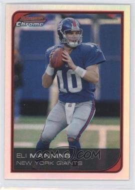 2006 Bowman Chrome - [Base] - Refractor #146 - Eli Manning