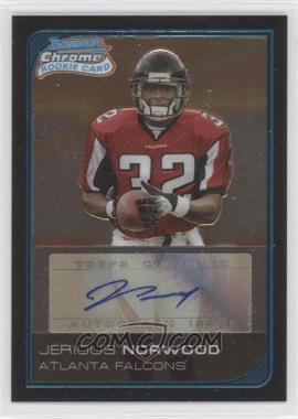 2006 Bowman Chrome - [Base] - Rookie Autographs [Autographed] #256 - Jerious Norwood