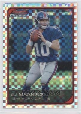 2006 Bowman Chrome - [Base] - X-Fractor #146 - Eli Manning /250