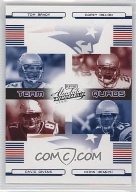 2006 Playoff Absolute Memorabilia - Team Quads #TQ-6 - Tom Brady, Corey Dillon, David Givens, Deion Branch /100