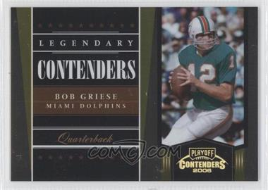 2006 Playoff Contenders - Legendary Contenders - Gold #LC-5 - Bob Griese /250