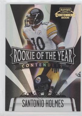 2006 Playoff Contenders - Rookie of the Year Contenders - Black #ROY-4 - Santonio Holmes /100
