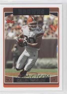 2006 Topps - [Base] #183 - Kellen Winslow Jr.
