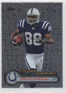 2006 Topps Chrome - Own the Game #OTG22 - Marvin Harrison