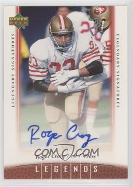 2006 UD Legends - Legendary Signatures #41 - Roger Craig